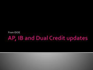 AP, IB and Dual Credit updates