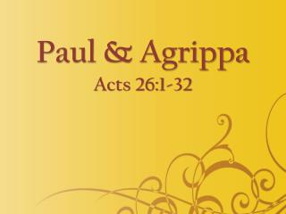 Paul & Agrippa