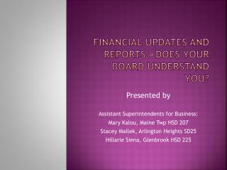 Financial UPDATES and REPORTS – Does Your Board Understand You?