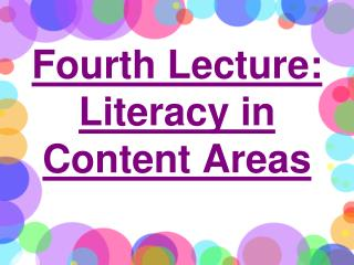 Fourth Lecture: Literacy in Content Areas