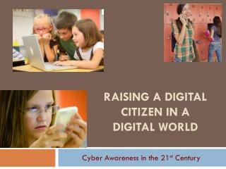 Raising a Digital Citizen in a  Digital World