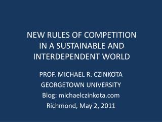 NEW RULES OF COMPETITION IN A SUSTAINABLE AND INTERDEPENDENT WORLD