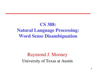 CS 388:  Natural Language Processing: Word Sense Disambiguation