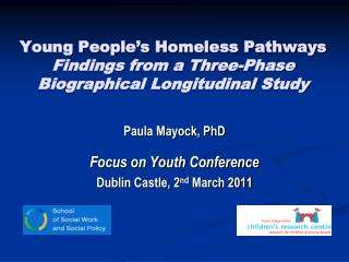 Young People s Homeless Pathways Findings from a Three-Phase Biographical Longitudinal Study