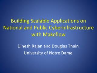 Building Scalable Applications on  National and Public Cyberinfrastructure  with Makeflow