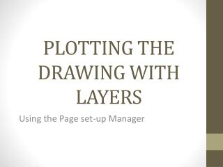 PLOTTING THE DRAWING WITH LAYERS