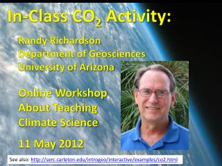 In-Class CO 2  Activity: Randy Richardson 	Department of Geosciences 	University of Arizona