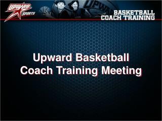 Upward Basketball Coach Training  Meeting