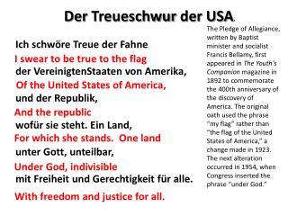 Ich schwöre Treue  der  Fahne der  VereinigtenStaaten  von  Amerika ,  und  der  Republik ,