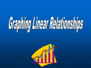 Graphing  Linear  Relationships
