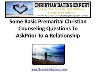 Some Basic Premarital Christian Counseling Questions Prior