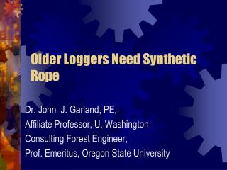 Older Loggers Need Synthetic Rope