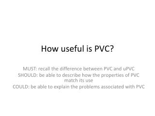 How useful is PVC?