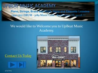We would like to Welcome you to  UpBeat  Music Academy. Contact Us Today
