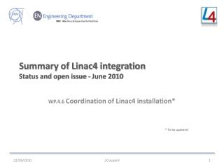 Summary of Linac4 integration Status and open issue - June 2010