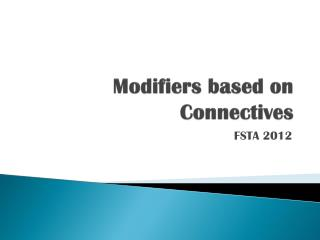 Modifiers based on Connectives