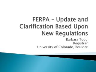 FERPA – Update and Clarification Based Upon New Regulations