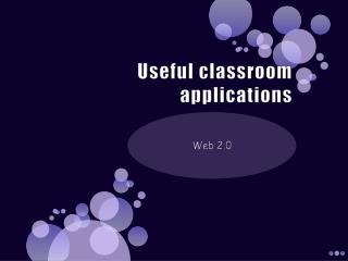 Useful classroom applications