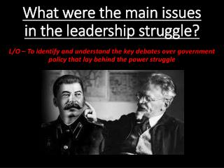 What were the main issues in the leadership struggle?
