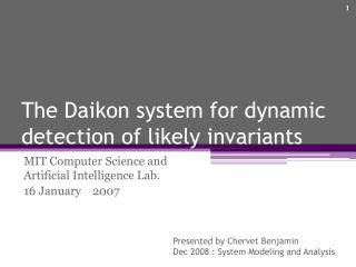 The  Daikon  system for  dynamic detection  of  likely  invariants