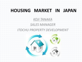HOUSING MARKET IN JAPAN