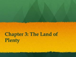 Chapter 3: The Land of Plenty