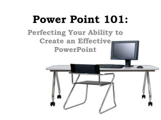 Power Point 101: