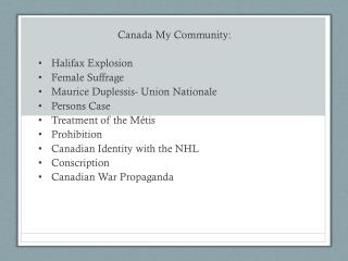 Canada My Community: Halifax Explosion Female Suffrage Maurice  Duplessis - Union  Nationale