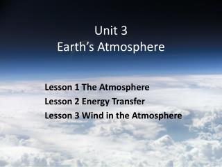Unit 3 Earth's Atmosphere