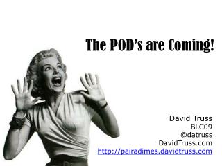 The POD's are Coming!