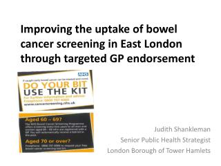 Improving the uptake  of bowel cancer screening  in East London through  targeted GP endorsement