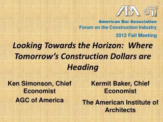 Looking Towards the Horizon:  Where Tomorrow�s Construction Dollars are Heading