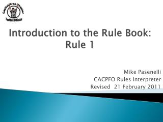 Introduction to the Rule Book: Rule 1