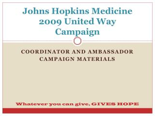 Johns Hopkins Medicine 2009 United Way  Campaign