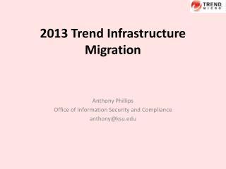 2013 Trend Infrastructure Migration