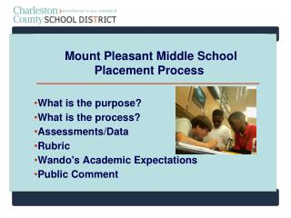 Mount Pleasant Middle School  Placement Process