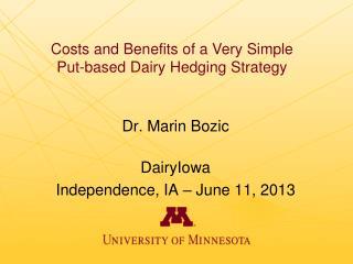 Dr. Marin Bozic DairyIowa Independence, IA – June 11, 2013
