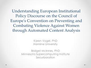 Karen Vogel, PhD Hamline University Bridget McInnes, PhD Minnesota Supercomputing Institute