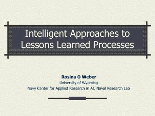 Intelligent Approaches to Lessons Learned Processes