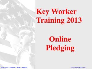 Key Worker Training 2013 Online Pledging