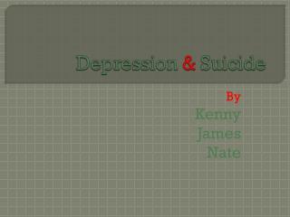 Depression &  Suicide