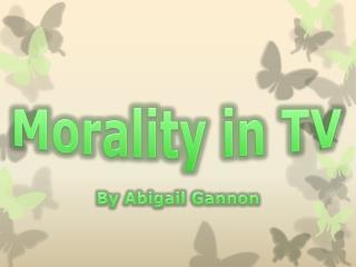Morality in TV
