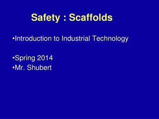 Safety :  Scaffolds