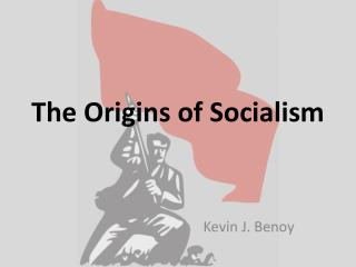 The Origins of Socialism