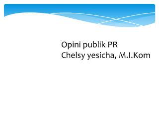 Opini publik  PR  Chelsy yesicha ,  M.I.Kom