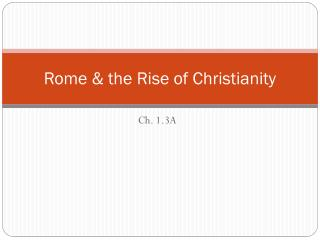 Rome & the Rise of Christianity