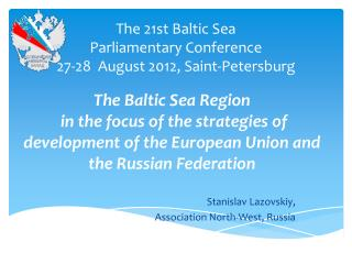 The 21st Baltic Sea  Parliamentary Conference 2 7- 28   August 2012, Saint-Petersburg