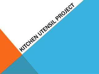Kitchen utensil project