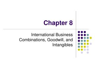 International Business Combinations, Goodwill, and Intangibles