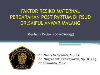 FAKTOR R ES IKO  MATERNAL  PERDARAHAN POST PARTUM DI RSUD DR.SAIFUL ANWAR MALANG